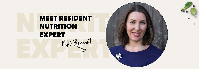 INTRODUCING RESIDENT NUTRITION EXPERT: NIKI BEZZANT
